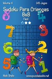 Sudoku Para Crianças 8x8 - Fácil - Volume 4 - 145 Jogos