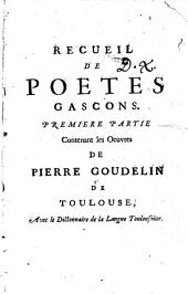 Las obros de Piérre Goudelin: augmentados de forço pessos, é le dicciounari sur la lengo moundino