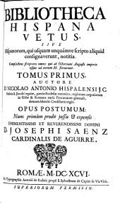 Bibliotheca hispana vetus...
