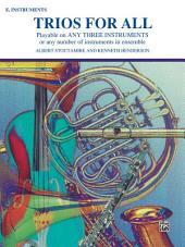 Trios for All: Alto Saxophone (E-flat Saxes and E-flat Clarinets) Part