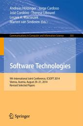 Software Technologies: 9th International Joint Conference, ICSOFT 2014, Vienna, Austria, August 29-31, 2014, Revised Selected Papers