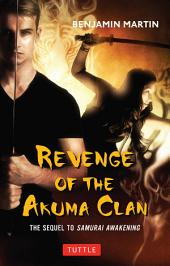 Revenge of the Akuma Clan: Samurai Awakening, Book 2