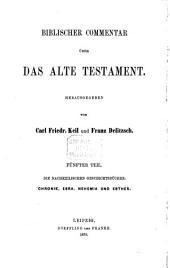 Biblischer Commentar über die nachexilischen Geschichtsbücher: Chronik, Esra, Nehemia und Esther