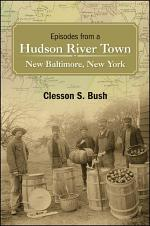 Episodes from a Hudson River Town