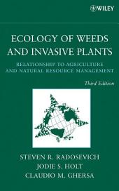 Ecology of Weeds and Invasive Plants: Relationship to Agriculture and Natural Resource Management, Edition 3