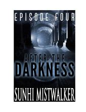 After The Darkness: Episode Four