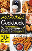 Air Fryer Cookbook LUNCH and DINNER RECIPES