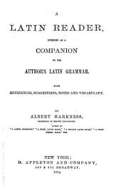 A Latin Reader, Intended as a Companion to the Author's Latin Grammar