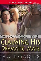 Claiming His Dramatic Mate [Wildcat County 2]