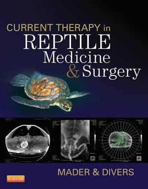 Current Therapy in Reptile Medicine and Surgery   E Book PDF