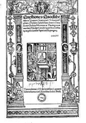 Questiones Quodlibetales ex Quatuor Sententiarum Volu -minibus editae a ... Ioanne Duns Scoto...