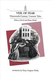 Veil of Fear: Nineteenth-century Convent Tales by Rebecca Reed and Maria Monk