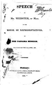 Speech of Mr. Webster, of Mass., in the House of Representatives, on the Panama Mission
