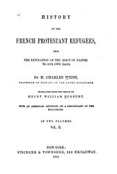 History of the French Protestant Refugees, from the Revocation If the Edict of Nantes to Our Own Days: Volume 2