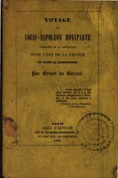 Voyage de Louis-Napoléon Bonaparte: président de la République dans l'Est de la France et dans la Normandie
