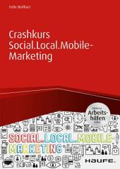 Crashkurs Social.Local.Mobile-Marketing inkl. Arbeitshilfen online
