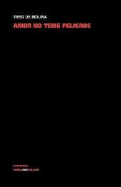 Amor no teme peligros