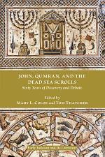 John, Qumran, and the Dead Sea Scrolls