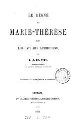 Le regne de Marie-Thérèse dans les Pays-Bas autrichiens
