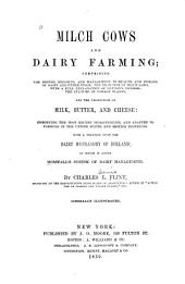 Milch Cows and Dairy Farming, Etc: With a Treatise Upon the Dairy Husbandry of Holland; to which is Added Horsfall's System of Dairy Management