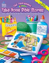 Old Testament Take-Home Bible Stories, Grades Preschool - 2: Easy-to-Make, Reproducible Mini-Books That Children Can Make and Keep
