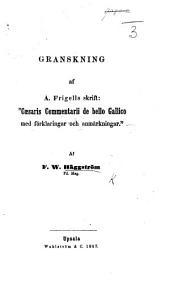 """Granskning af A. Frigells skrift: """"Caesaris Commentarii de bello Gallico med förklaringar och anmärkningar.'."""