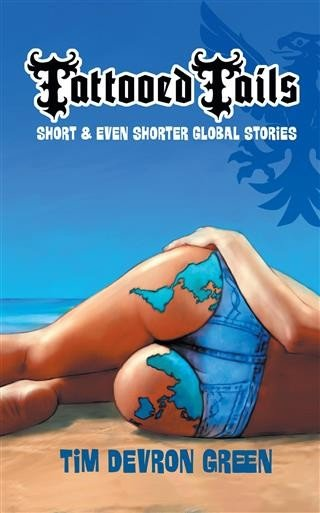 Tattooed Tails: short & even shorter global stories Pdf Book