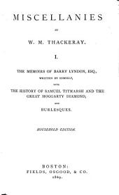 The memoirs of Barry Lyndon. The history of Samuel Titmarsh and the great Hoggarty diamond. Burlesques