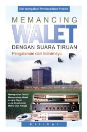 Memancing Walet dengan Suara Tiruan