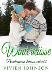 Winterküsse - Barkeeperin küssen erlaubt. Weihnachtsroman