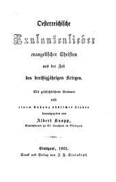 Österreichische Exulantenlieder evangelischer Christen aus der Zeit des dreissigjährigen Krieges