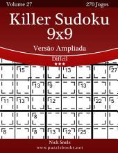 Killer Sudoku 9x9 Versão Ampliada - Difícil - Volume 27 - 270 Jogos