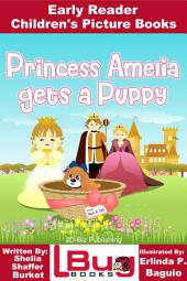 Princess Amelia Gets a Puppy - Early Reader - Children's Picture Books