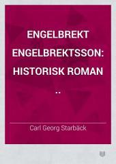 Engelbrekt Engelbrektsson: Historisk roman ..