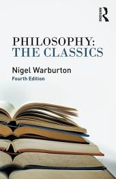 Philosophy: The Classics: Edition 4