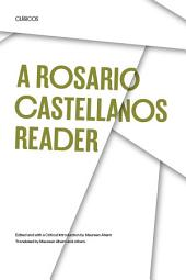 A Rosario Castellanos Reader: An Anthology of Her Poetry, Short Fiction, Essays, and Drama