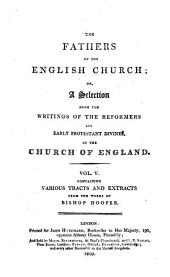 The Fathers of the English Church: Or, A Selection from the Writings of the Reformers and Early Protestant Divines of the Church of England. -, Volume 5