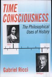 Time Consciousness: The Philosophical Uses of History