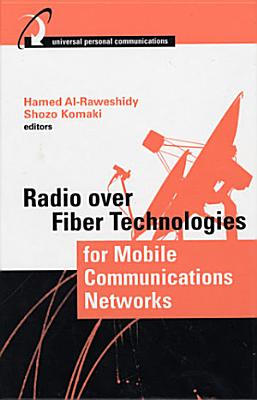 Radio Over Fiber Technologies for Mobile Communications Networks PDF