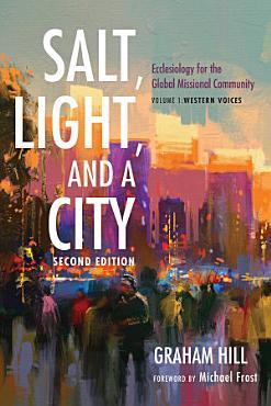 Salt  Light  and a City  Second Edition PDF