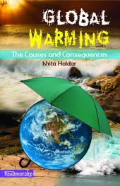 Global Warming: The Causes and Consequences