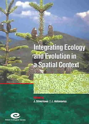 Integrating Ecology and Evolution in a Spatial Context