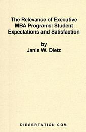 The Relevance of Executive MBA Programs: Student Expectations and Satisfaction