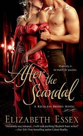 After the Scandal: A Reckless Brides Novel