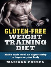 Gluten Free Weight Training Diet