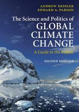 The Science and Politics of Global Climate Change PDF