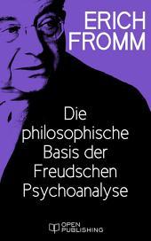 Die philosophische Basis der Freudschen Psychoanalyse: The Philosophy Basic to Freud's Psychoanalysis