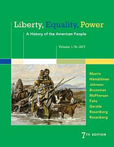 Liberty  Equality  Power  A History of the American People  Volume 1  To 1877 Book