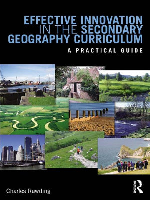 Effective Innovation in the Secondary Geography Curriculum