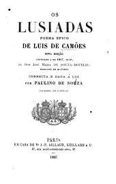 Os Lusiadas, poema de Luis de Camões, restituido á sua primitiva linguagem ... augmentado com a vida d'este poeta ... por José da Fonseca